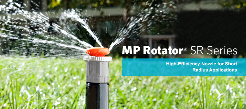 MP Rotator SR Series. High-Efficiency Nozzle for Short Radius Applications.