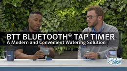 BTT BLUETOOTH® TAP TIMER. A Modern and Convenient Watering Solution.