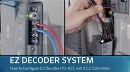 HUNTER EZ DECODER SYSTEM: How to Configure EZ Decoders for HCC and ICC2 Controllers