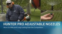 Hunter Pro Adjustable Spray Nozzles: More Durable and Long-Lasting than the Competition