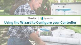 Hydrawise: Using the Wizard to Configure your Controller